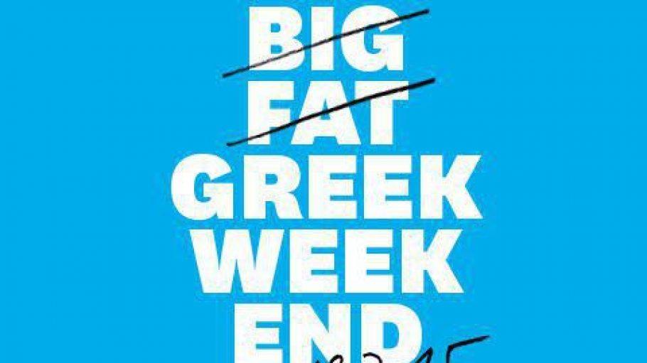 Aus aktuellem Anlass ist Big Fat durchgestrichen. Einem großartigen Greek Weekend steht trotzdem nichts im Weg.