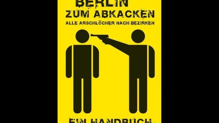 """Reine Provokation oder nur ein Gag? """"Berlin zum Abkacken - Alle Arschlöcher nach Bezirken"""" von Kristjan Knall."""