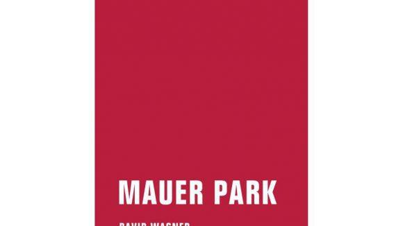 """""""Mauer Park"""" ist eine Wiederveröffentlichung des Bandes """"In Berlin"""" von 2001 mit Updates zu fast jedem Kapitel und einem ganz neuen Text."""