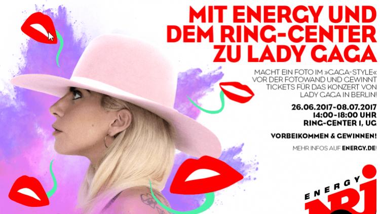 ENERGY und das Ringcenter bringen dich zum großen Lady GAGA Konzert in Berlin. Zeig uns, wie Gaga du bist!