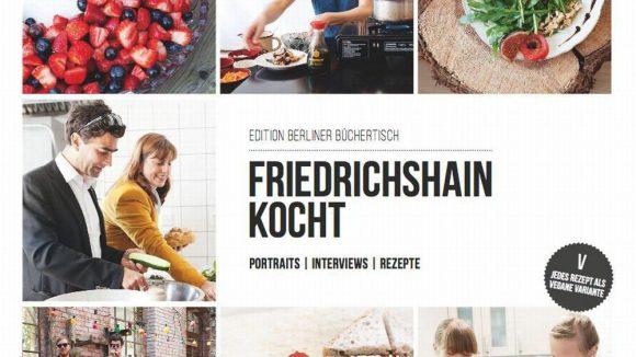 """Nach """"Kreuzberg kocht"""" kommt nun der Nachfolger. Das Buch stellt den Bezirk Friedrichshain vor."""