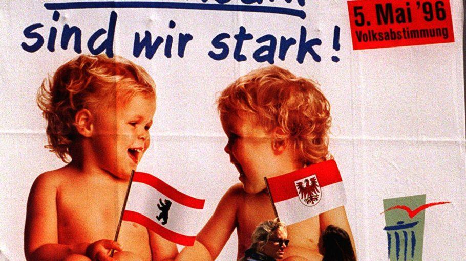 """Trotz Plakatkampagne """"Gemeinsam sind wir stark"""" scheiterte vor 20 Jahren die Fusion von Berlin und Brandenburg."""