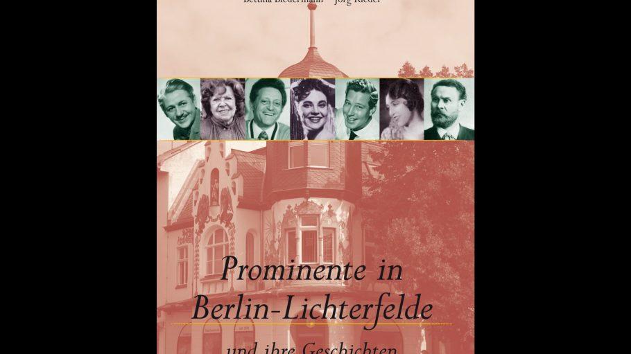 """Das Buch """"Prominente in Lichterfelde - und ihre Geschichte"""" stellt dem Leser bekannte Persönlichkeiten aus dem Steglitzer Ortsteil vor."""