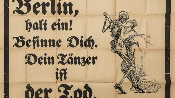 Unbekannter Künstler, Berlin, halt ein! Besinne Dich! Dein Tänzer ist der Tod., 1919.