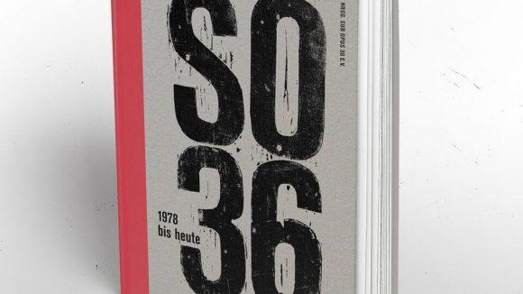 Das Buch SO36 - 1978 bis heute, herausgegeben vom Verein Sub Opus 36. ©Promo
