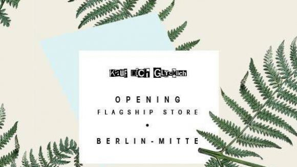 Am 28. Februar eröffnet der dritte Berliner Kauf dich Glücklich Store