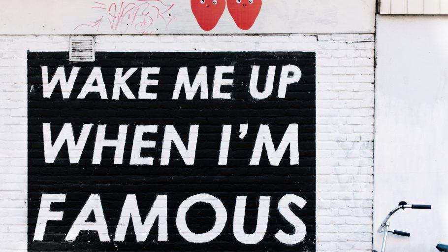 "Graffiti: ""Wake me up when I'm famous"""